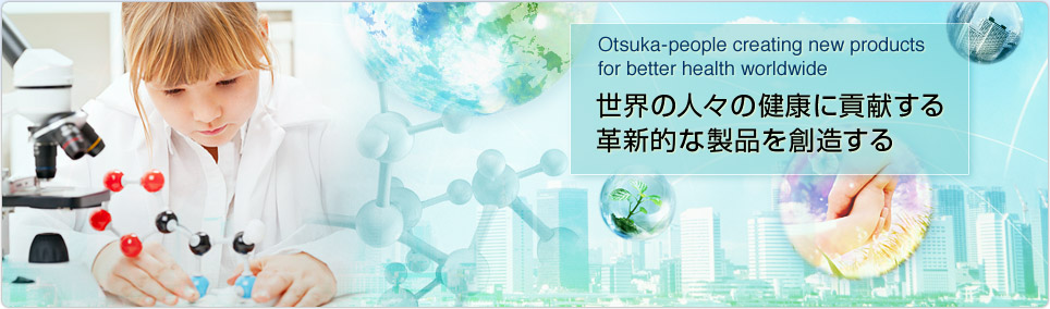 Otsuka‐people creating new products for better health worldwide